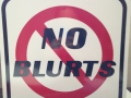 no blurts sign